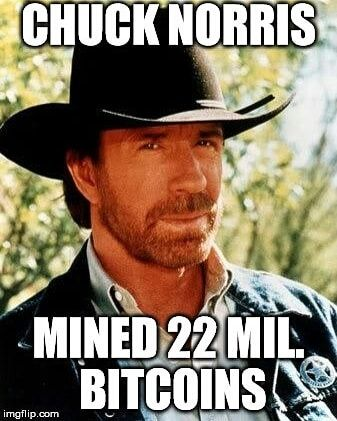 Chuck mined 22 Million Bitcoins Image